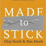 Made to Stick by Chip and Dan Heath