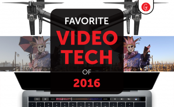 Favorite Video Tech of 2016 Featured Image