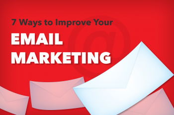7 Ways to Improve Your Email Marketing