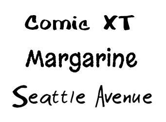 Comic XT, Margarine, Seattle Avenue fonts